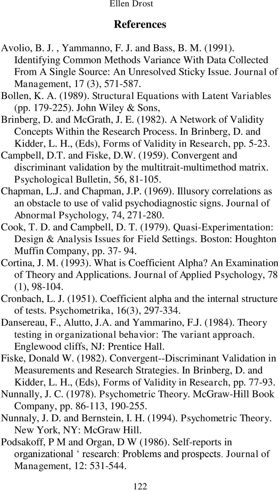 A Network of Validity Concepts Within the Research Process. In Brinberg, D. and Kidder, L. H., (Eds), Forms of Validity in Research, pp. 5-23. Campbell, D.T. and Fiske, D.W. (1959).