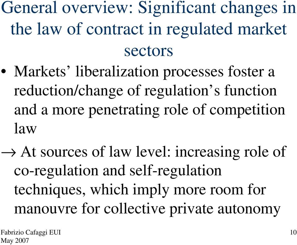 penetrating role of competition law At sources of law level: increasing role of co-regulation
