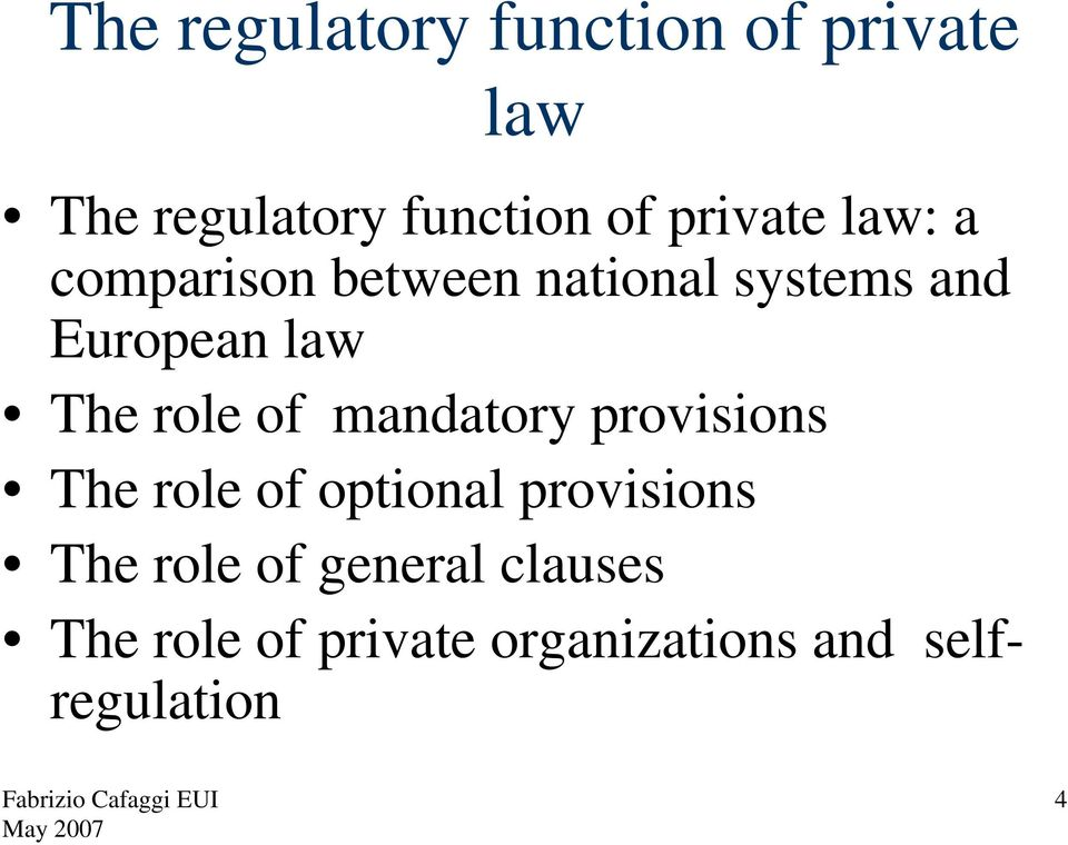 The role of mandatory provisions The role of optional provisions The