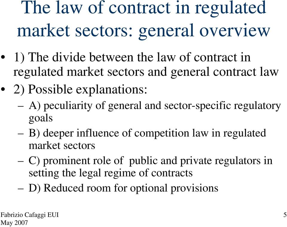 sector-specific regulatory goals B) deeper influence of competition law in regulated market sectors C) prominent