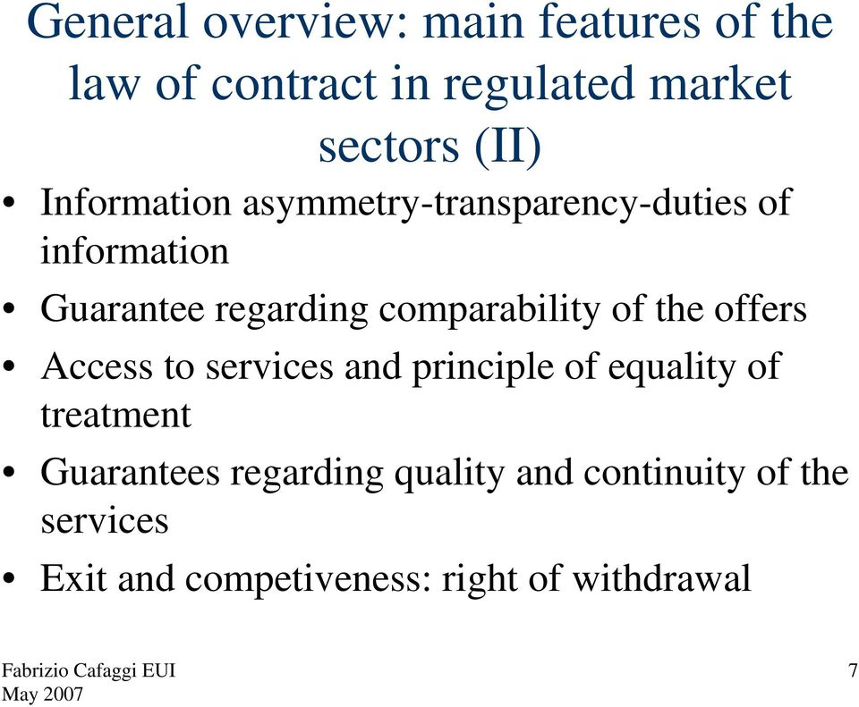 comparability of the offers Access to services and principle of equality of treatment