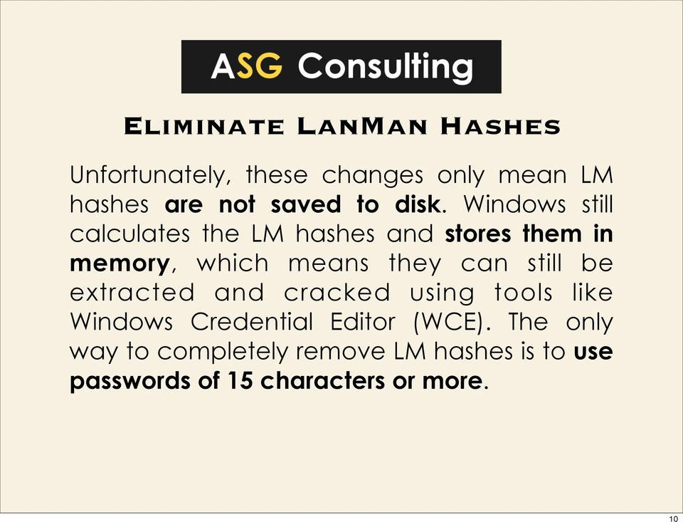 Windows still calculates the LM hashes and stores them in memory, which means they can