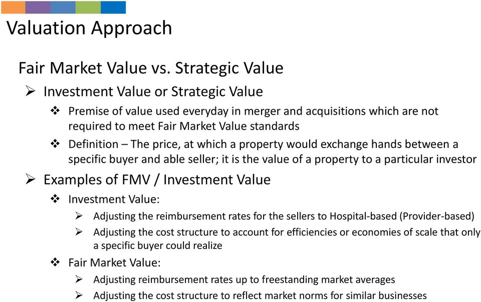which a property would exchange hands between a specific buyer and able seller; it is the value of a property to a particular investor Examples of FMV / Investment Value Investment Value: