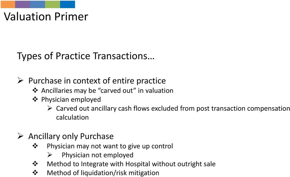 transaction compensation calculation Ancillary only Purchase Physician may not want to give up control