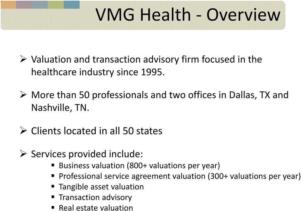 Clients located in all 50 states Services provided include: Business valuation (800+ valuations per year)