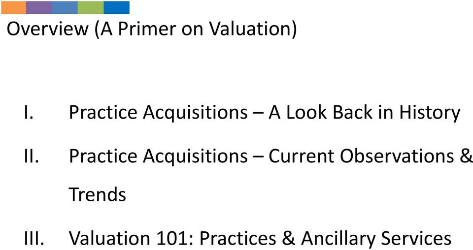 II. Practice Acquisitions Current Observations