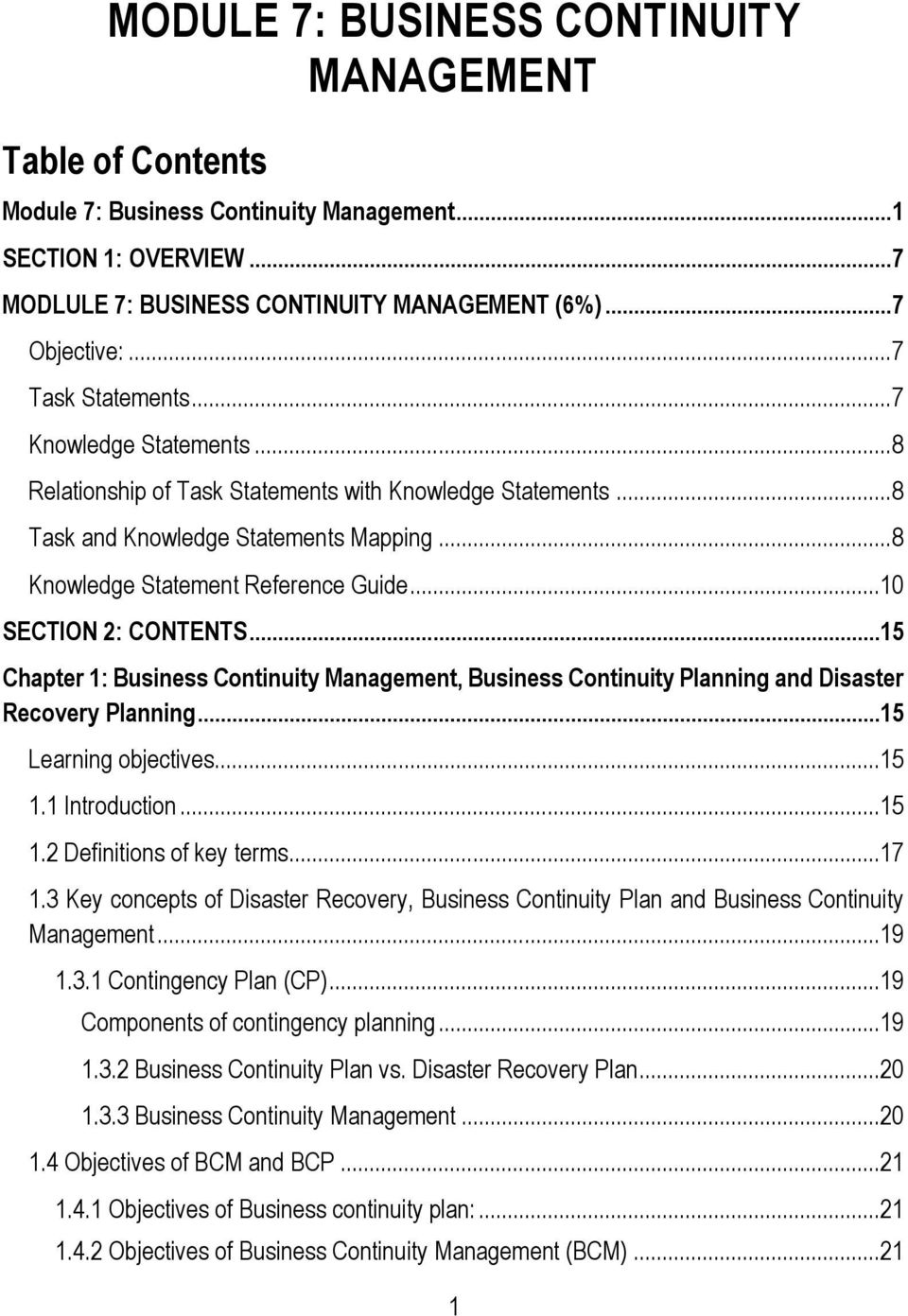 ..10 SECTION 2: CONTENTS...15 Chapter 1: Business Continuity Management, Business Continuity Planning and Disaster Recovery Planning...15 Learning objectives...15 1.1 Introduction...15 1.2 Definitions of key terms.