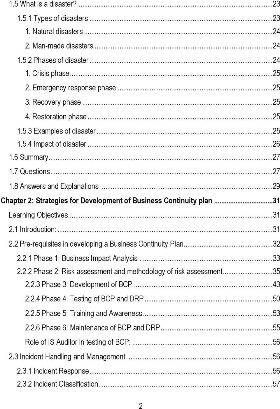 ..29 Chapter 2: Strategies for Development of Business Continuity plan...31 Learning Objectives...31 2.1 Introduction:...31 2.2 Pre-requisites in developing a Business Continuity Plan...32 2.2.1 Phase 1: Business Impact Analysis.