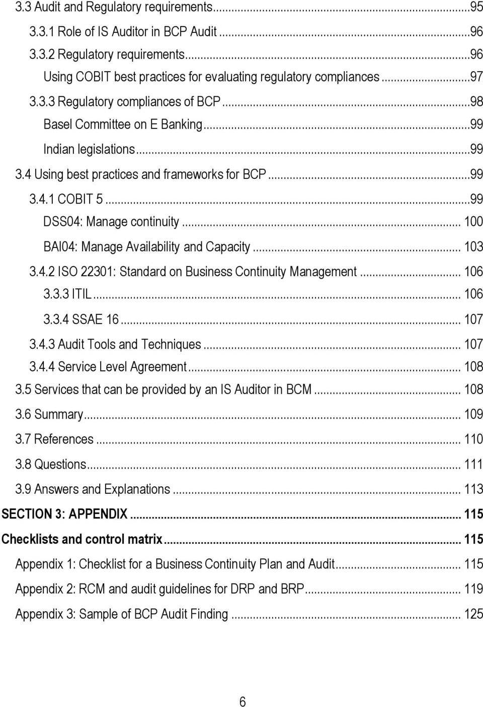 .. 100 BAI04: Manage Availability and Capacity... 103 3.4.2 ISO 22301: Standard on Business Continuity Management... 106 3.3.3 ITIL... 106 3.3.4 SSAE 16... 107 3.4.3 Audit Tools and Techniques... 107 3.4.4 Service Level Agreement.