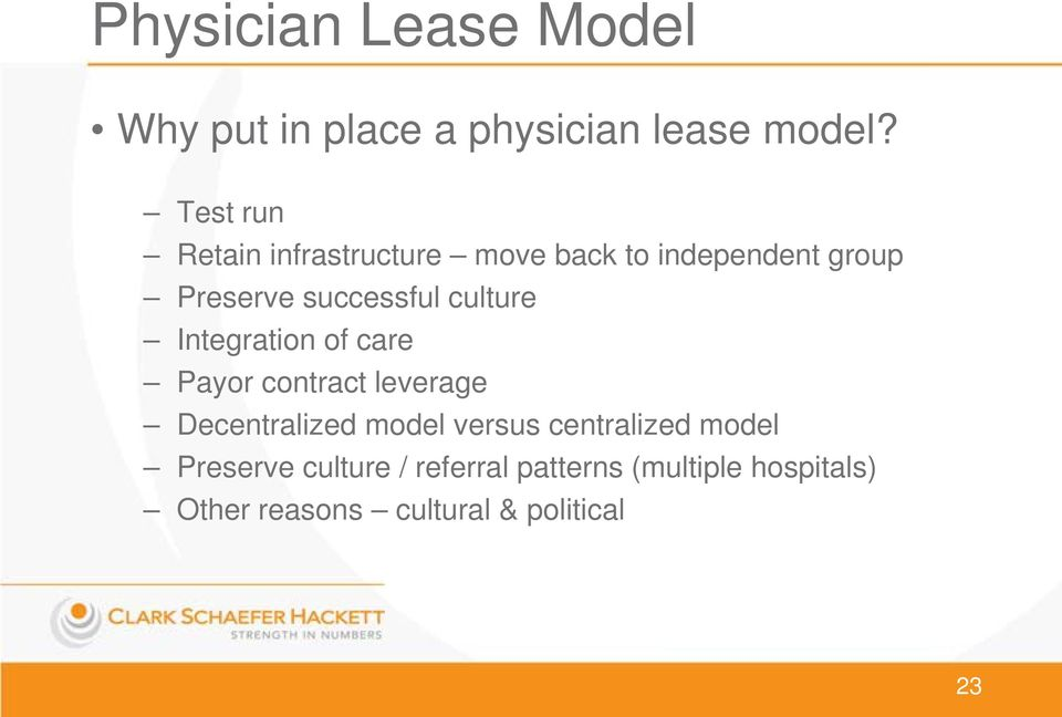 culture Integration of care Payor contract leverage Decentralized model versus