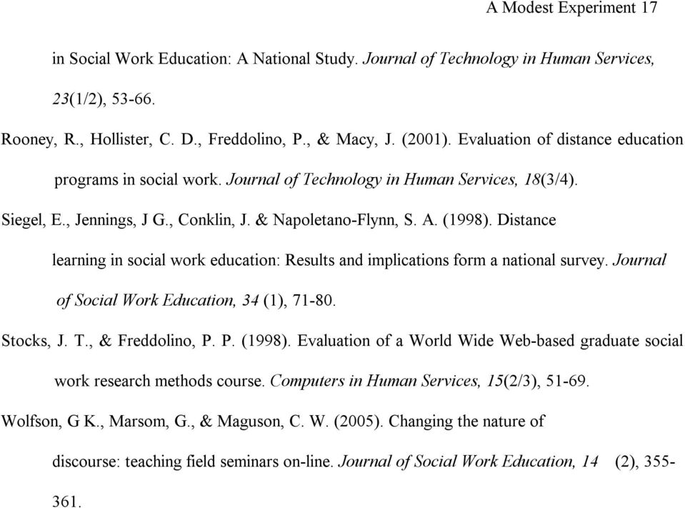 Distance learning in social work education: Results and implications form a national survey. Journal of Social Work Education, 34 (1), 71 80. Stocks, J. T., & Freddolino, P. P. (1998).