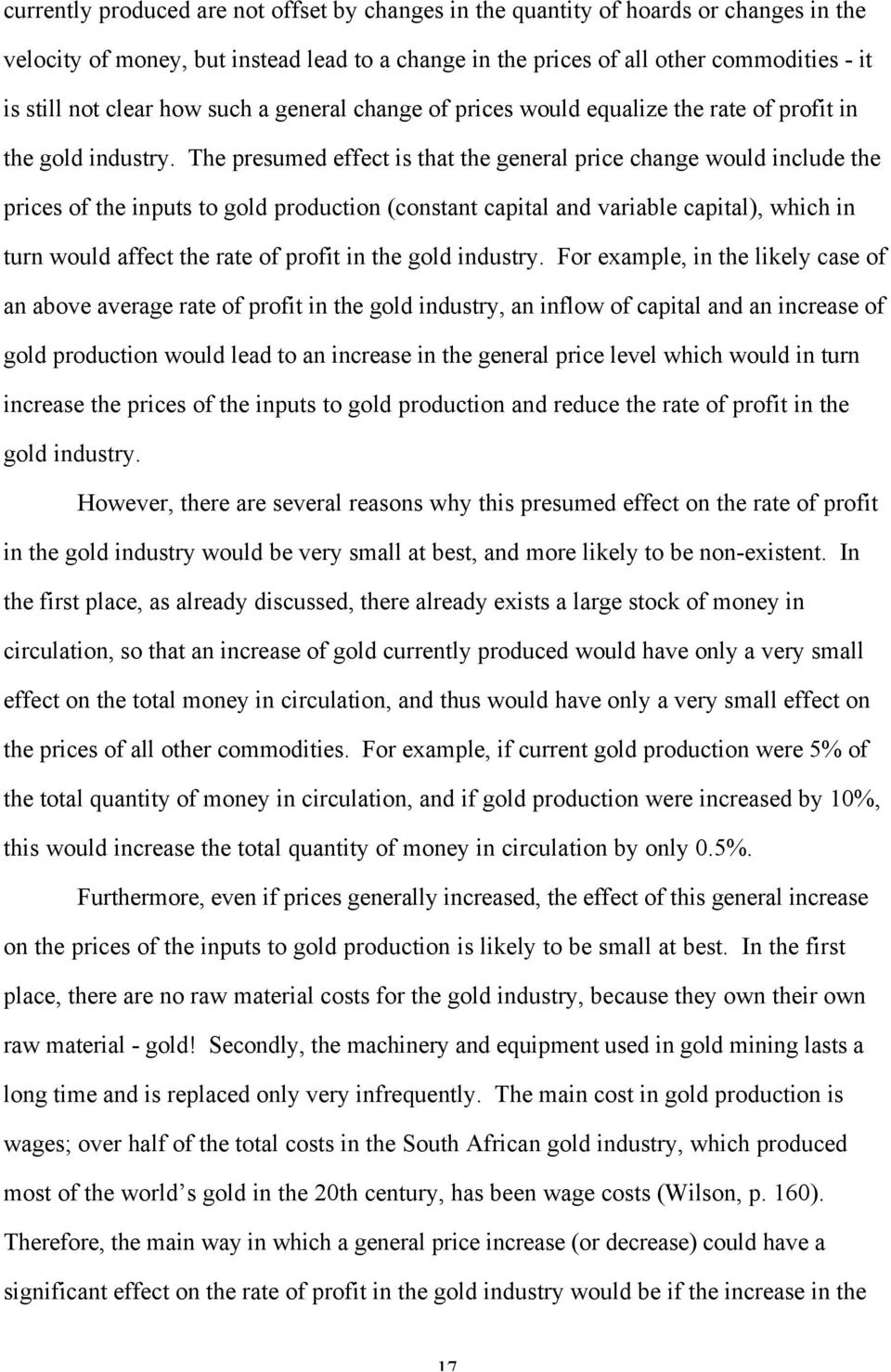 The presumed effect is that the general price change would include the prices of the inputs to gold production (constant capital and variable capital), which in turn would affect the rate of profit