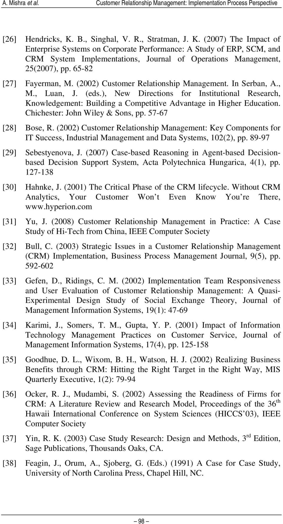 (2007) The Impact of Enterprise Systems on Corporate Performance: A Study of ERP, SCM, and CRM System Implementations, Journal of Operations Management, 25(2007), pp. 65-82 [27] Fayerman, M.