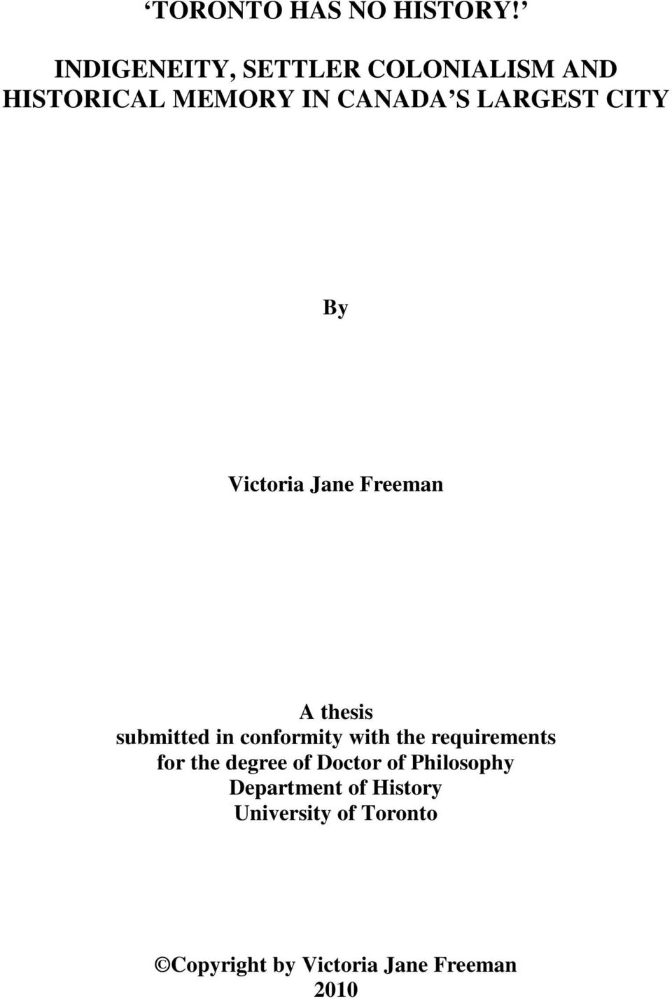 CITY By Victoria Jane Freeman A thesis submitted in conformity with the