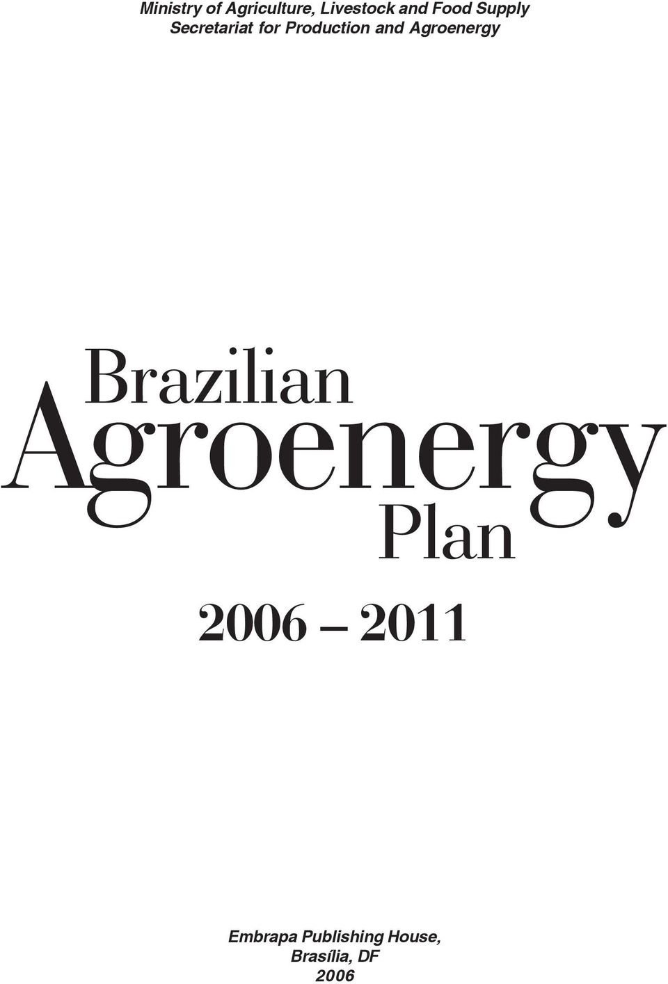 Production and Agroenergy 2006 2011