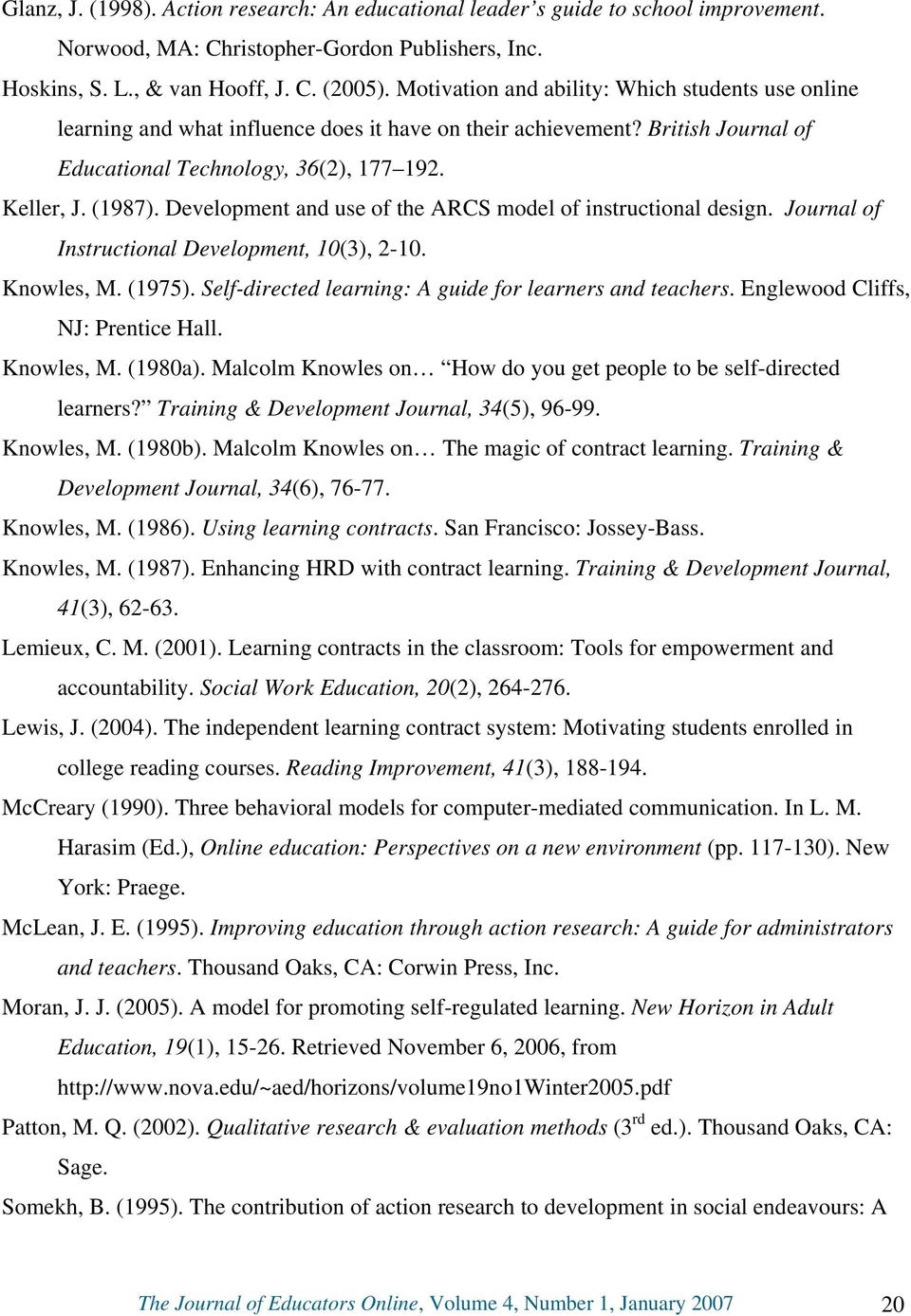 Development and use of the ARCS model of instructional design. Journal of Instructional Development, 10(3), 2-10. Knowles, M. (1975). Self-directed learning: A guide for learners and teachers.