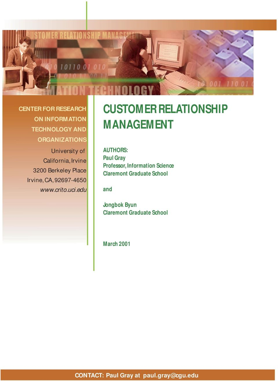 edu CUSTOMER RELATIONSHIP MANAGEMENT AUTHORS: Paul Gray Professor, Information Science