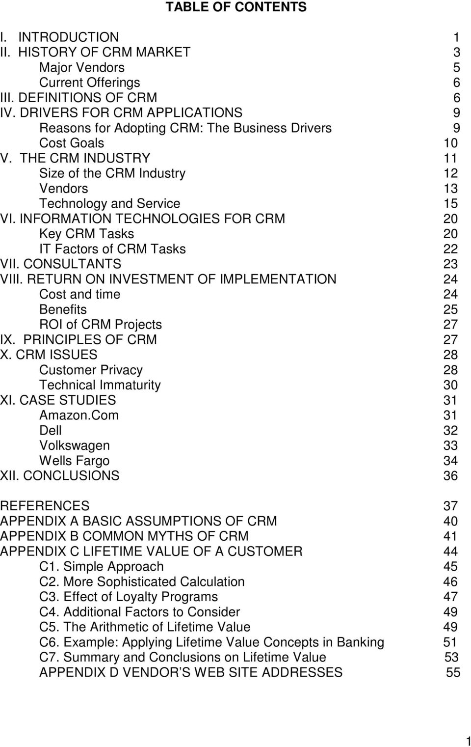 INFORMATION TECHNOLOGIES FOR CRM 20 Key CRM Tasks 20 IT Factors of CRM Tasks 22 VII. CONSULTANTS 23 VIII.