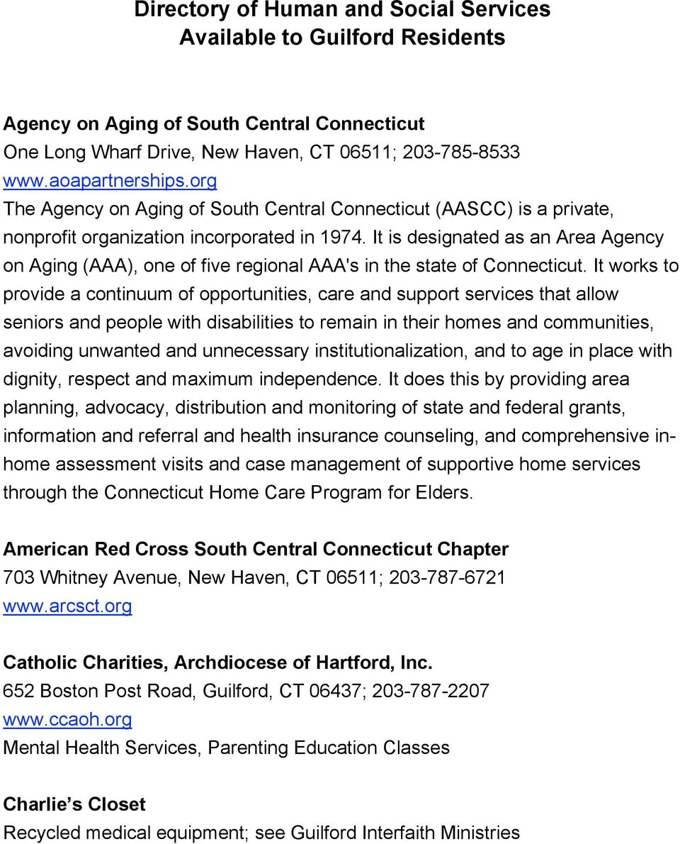 It is designated as an Area Agency on Aging (AAA), one of five regional AAA's in the state of Connecticut.