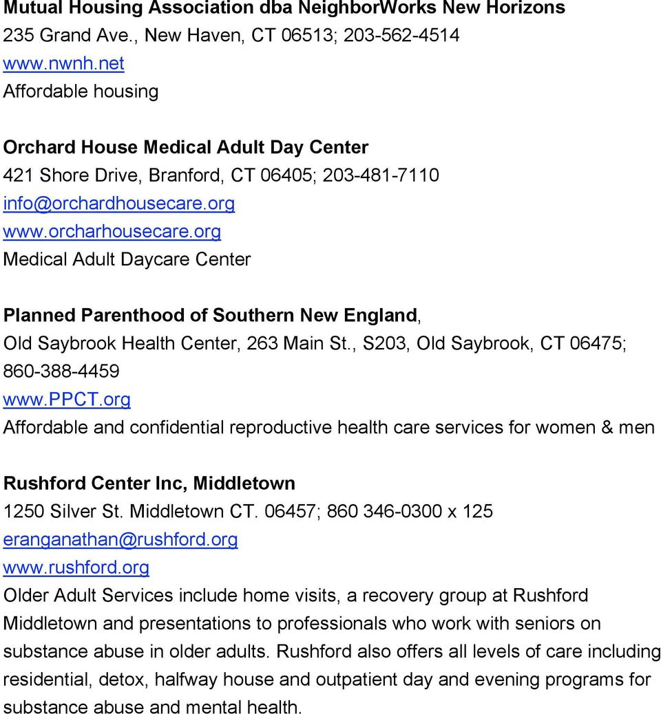 org Medical Adult Daycare Center Planned Parenthood of Southern New England, Old Saybrook Health Center, 263 Main St., S203, Old Saybrook, CT 06475; 860-388-4459 www.ppct.