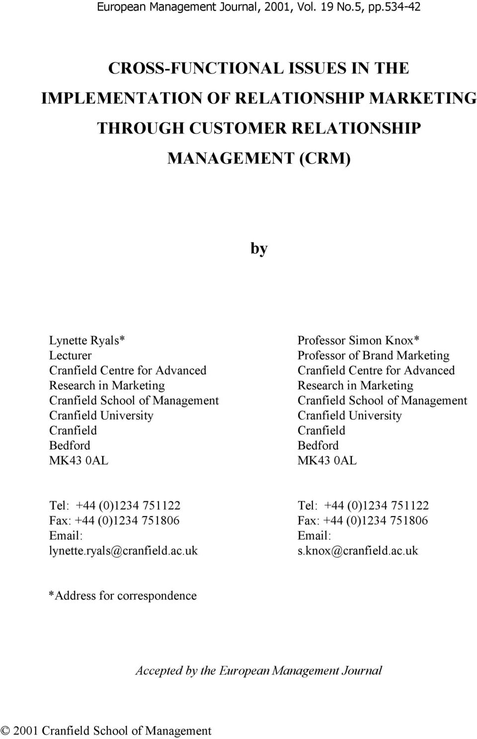 Marketing Cranfield School of Management Cranfield University Cranfield Bedford MK43 0AL Professor Simon Knox* Professor of Brand Marketing Cranfield Centre for Advanced Research in Marketing