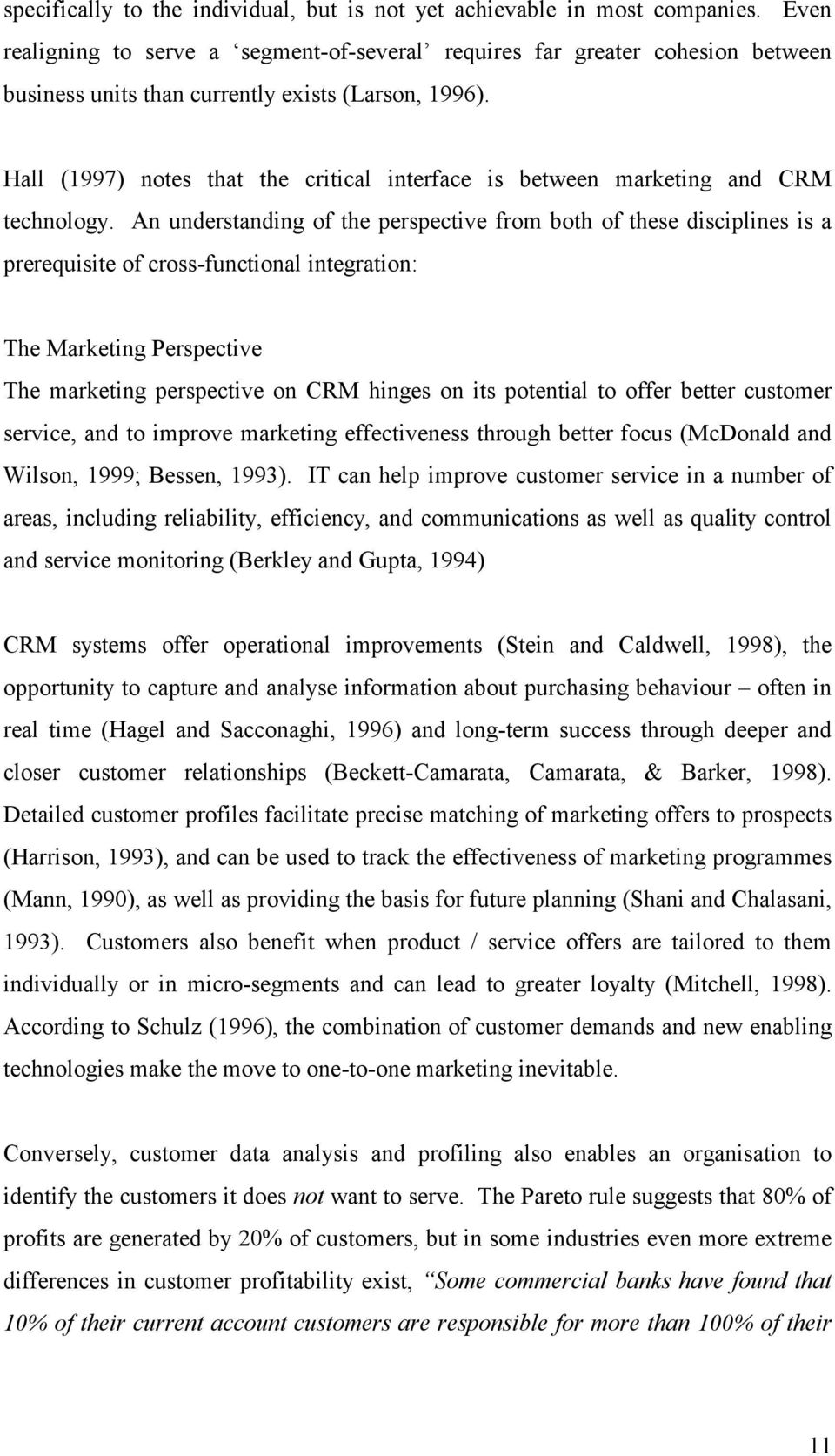 Hall (1997) notes that the critical interface is between marketing and CRM technology.