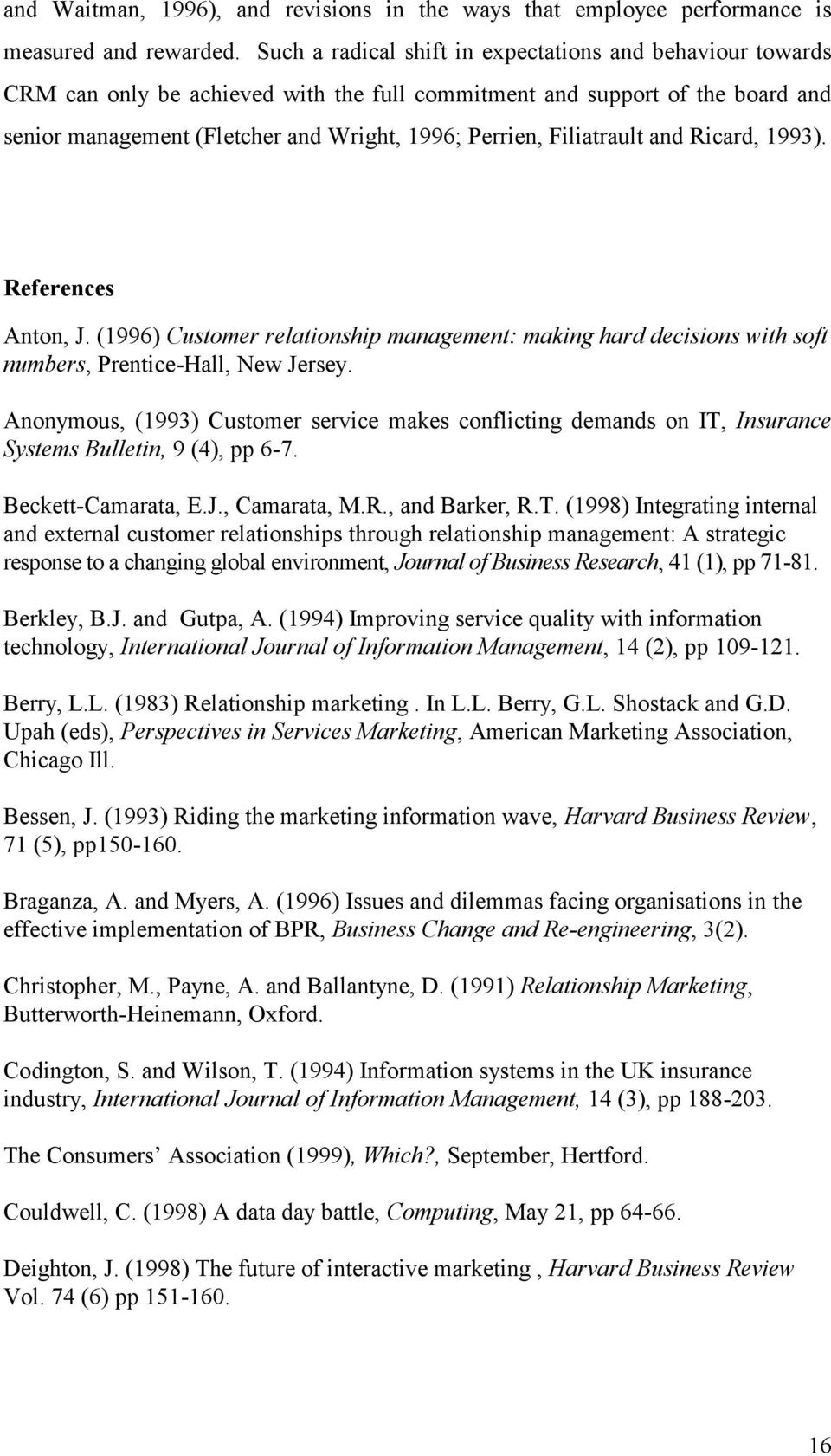 Filiatrault and Ricard, 1993). References Anton, J. (1996) Customer relationship management: making hard decisions with soft numbers, Prentice-Hall, New Jersey.