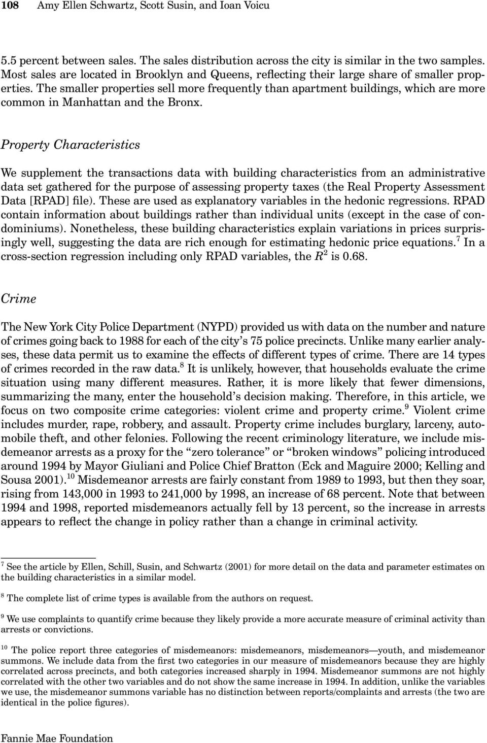 The smaller properties sell more frequently than apartment buildings, which are more common in Manhattan and the Bronx.