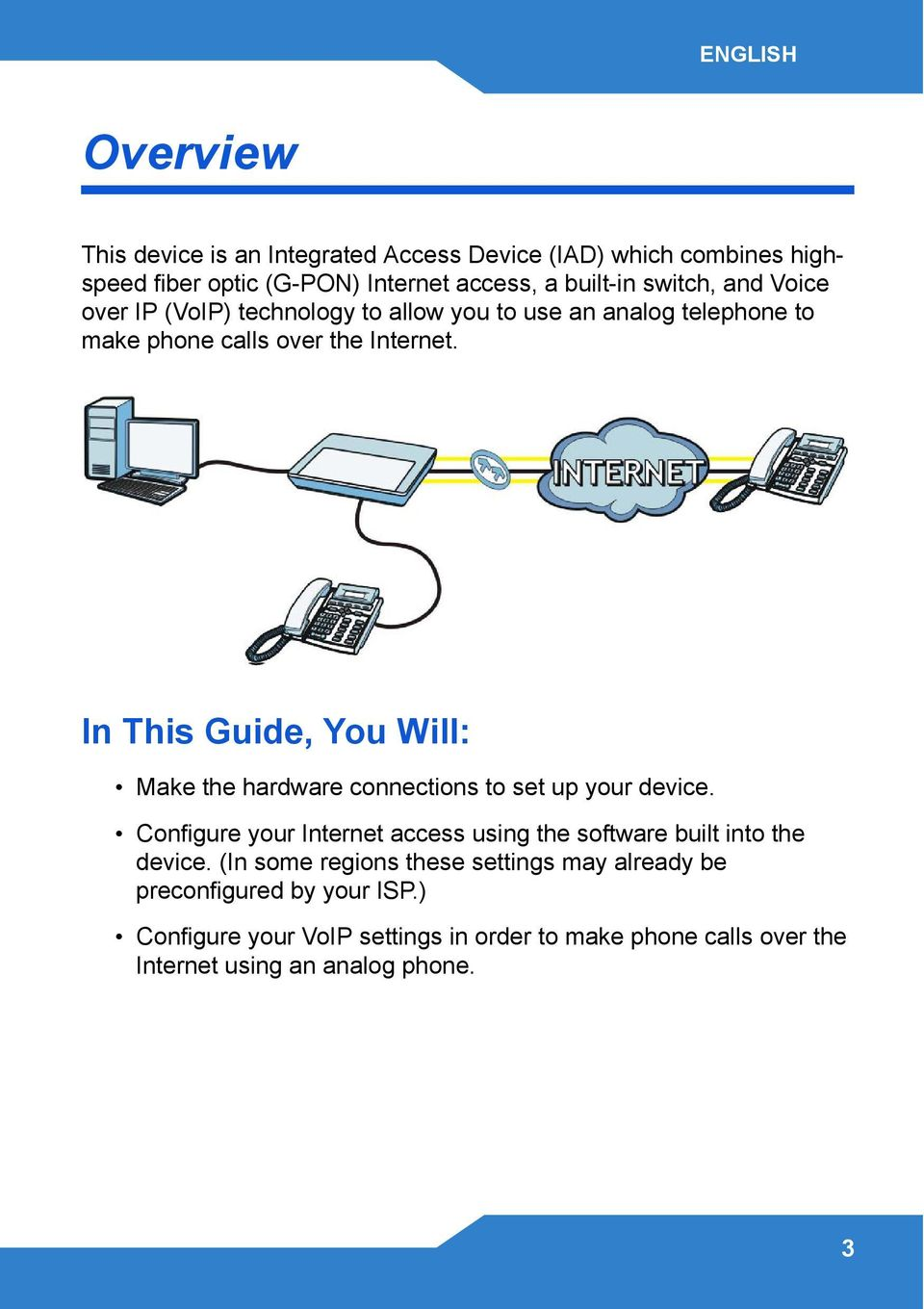 In This Guide, You Will: Make the hardware connections to set up your device.