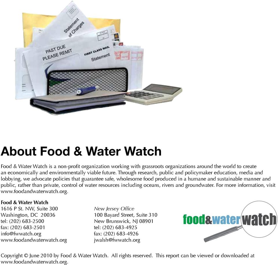 private, control of water resources including oceans, rivers and groundwater. For more information, visit www.foodandwaterwatch.org. Food & Water Watch 1616 P St.