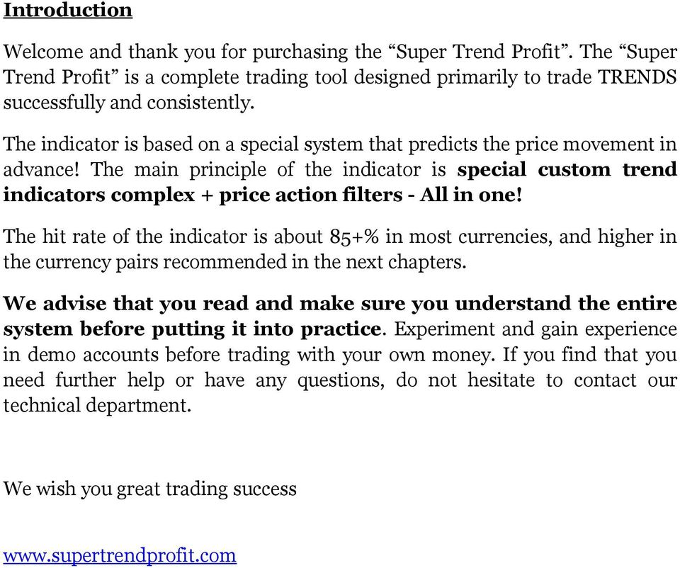 The main principle of the indicator is special custom trend indicators complex + price action filters - All in one!