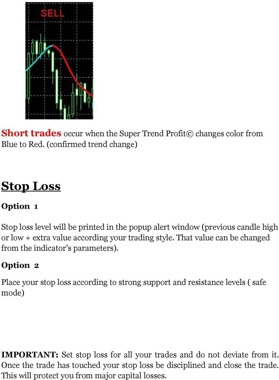 according your trading style. That value can be changed from the indicator s parameters).