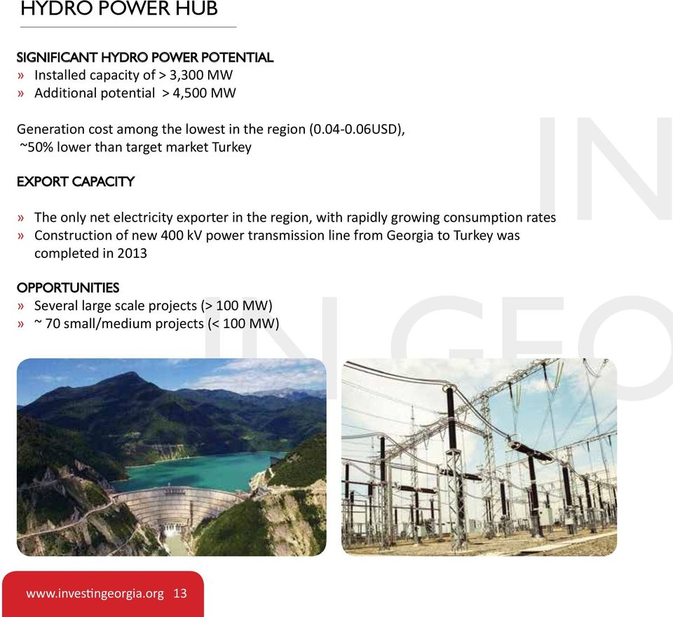 06USD), ~50% lower than target market Turkey export CapaCIty» Construction of new 400 kv power transmission line from Georgia to Turkey