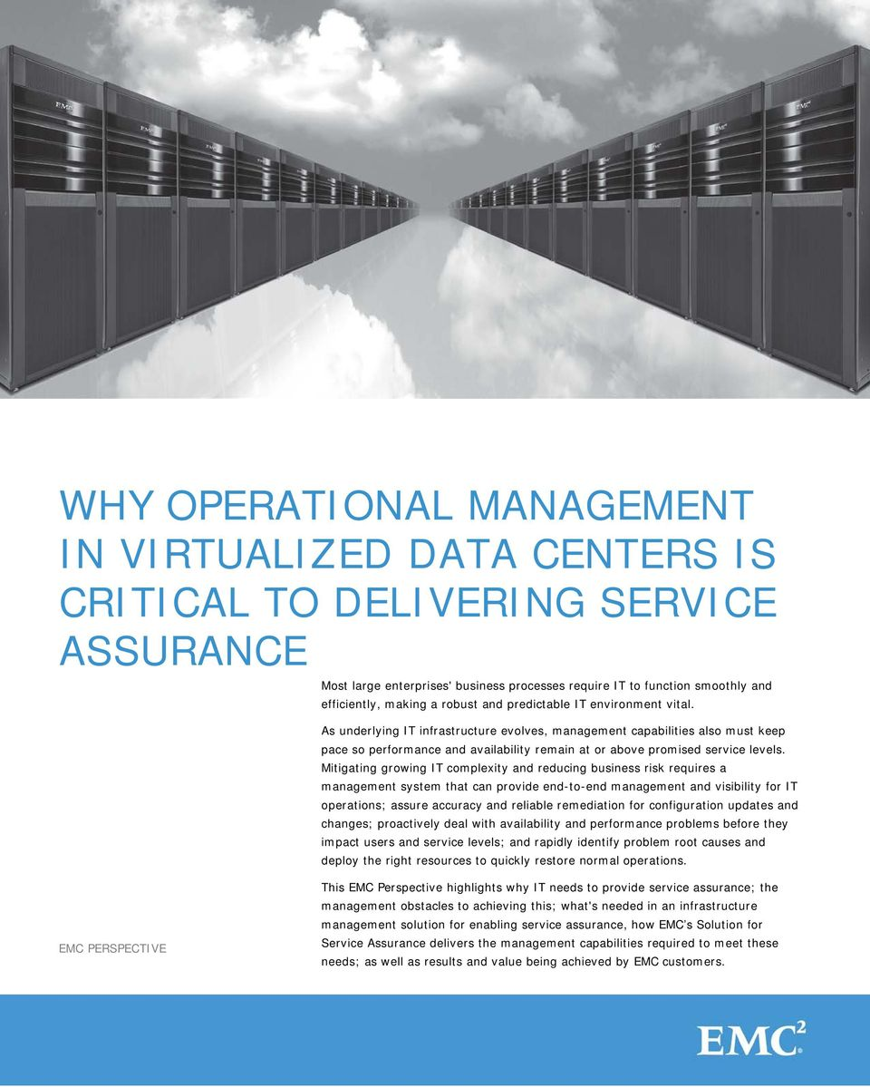 As underlying IT infrastructure evolves, management capabilities also must keep pace so performance and availability remain at or above promised service levels.