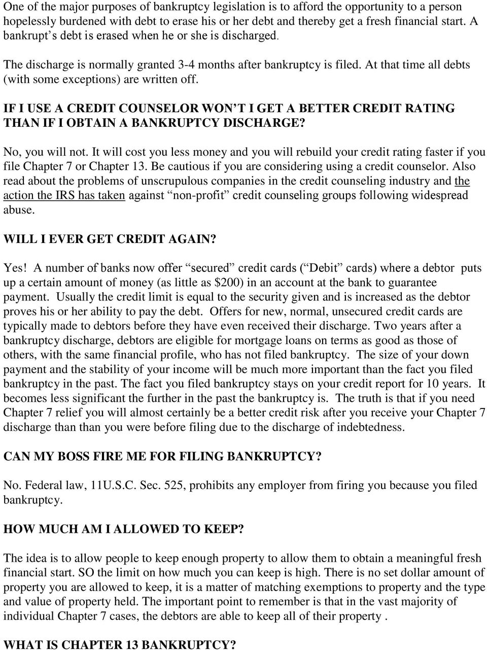 IF I USE A CREDIT COUNSELOR WON T I GET A BETTER CREDIT RATING THAN IF I OBTAIN A BANKRUPTCY DISCHARGE? No, you will not.