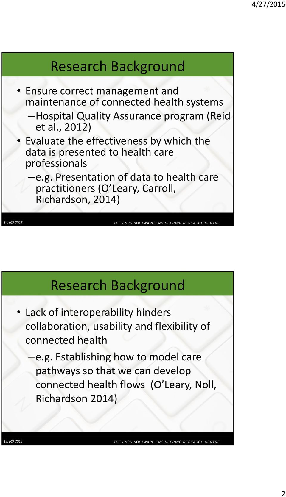 Presentation of data to health care practitioners (O Leary, Carroll, Richardson, 2014) Research Background Lack of interoperability hinders