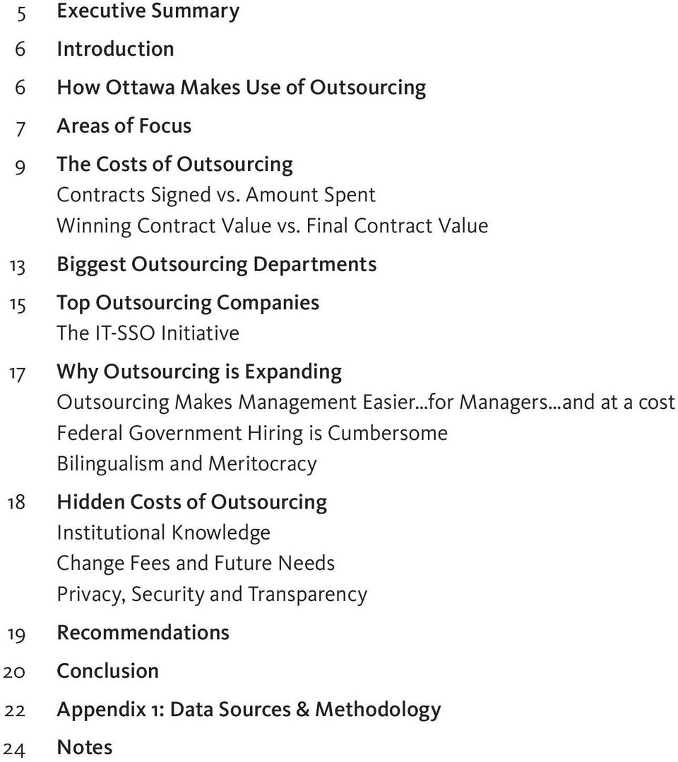 Final Contract Value 13 Biggest Outsourcing Departments 15 Top Outsourcing Companies The IT-SSO Initiative 17 Why Outsourcing is Expanding Outsourcing Makes