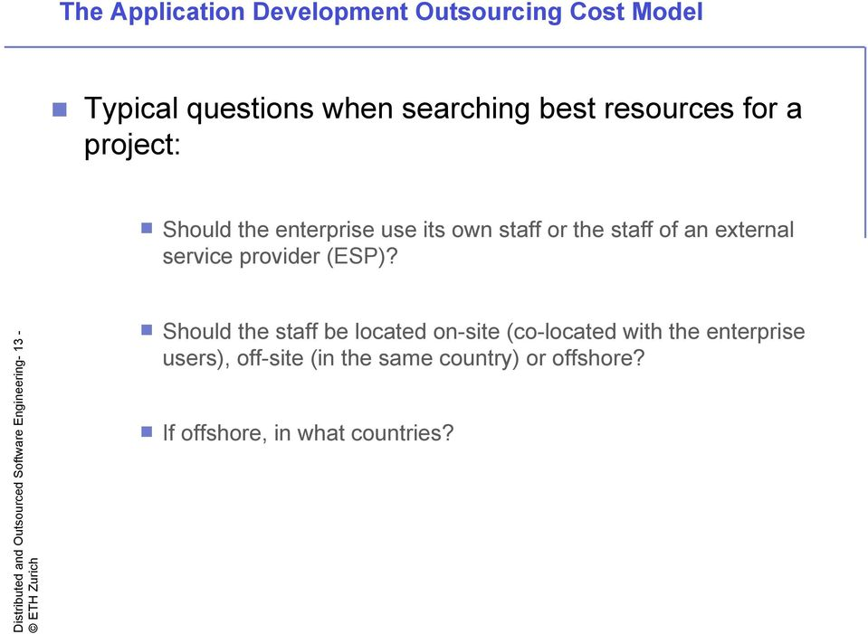 Distributed and Outsourced Software Engineering- 13 - Should the staff be located on-site (co-located