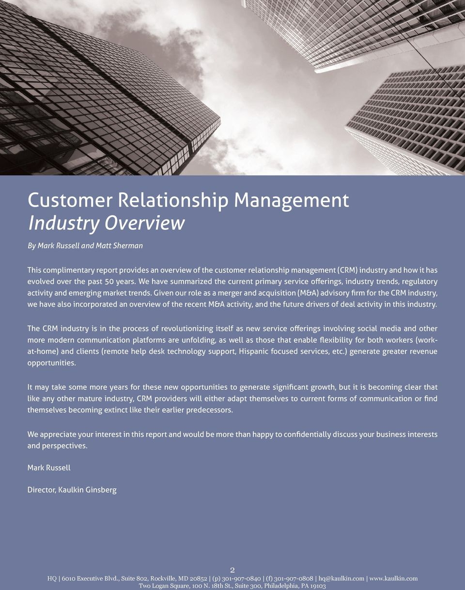 Given our role as a merger and acquisition (M&A) advisory firm for the CRM industry, we have also incorporated an overview of the recent M&A activity, and the future drivers of deal activity in this