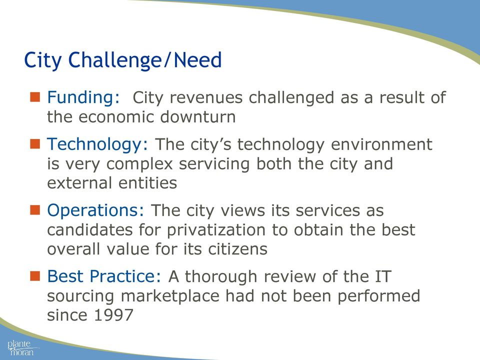 Operations: The city views its services as candidates for privatization to obtain the best overall value