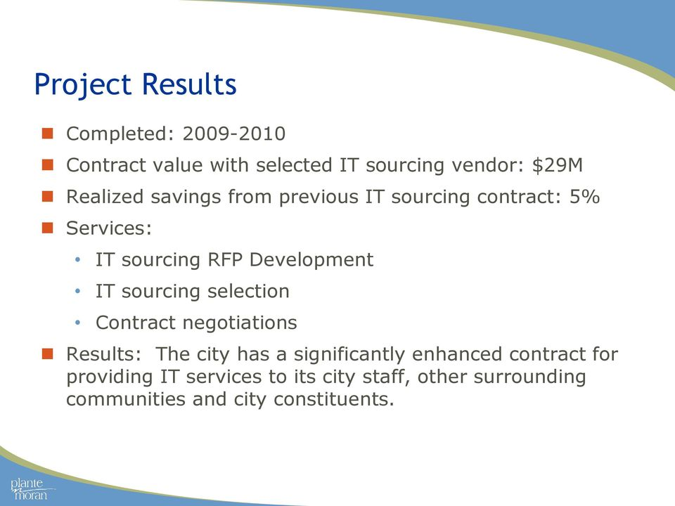 IT sourcing selection Contract negotiations Results: The city has a significantly enhanced