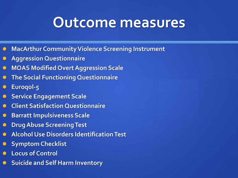 Scale Client Satisfaction Questionnaire Barratt Impulsiveness Scale Drug Abuse Screening Test