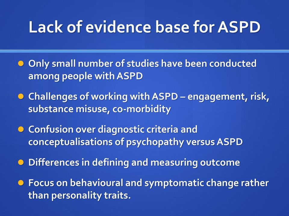 over diagnostic criteria and conceptualisations of psychopathy versus ASPD Differences in
