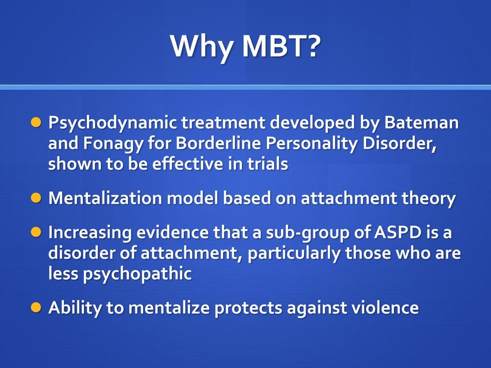 Disorder, shown to be effective in trials Mentalization model based on attachment