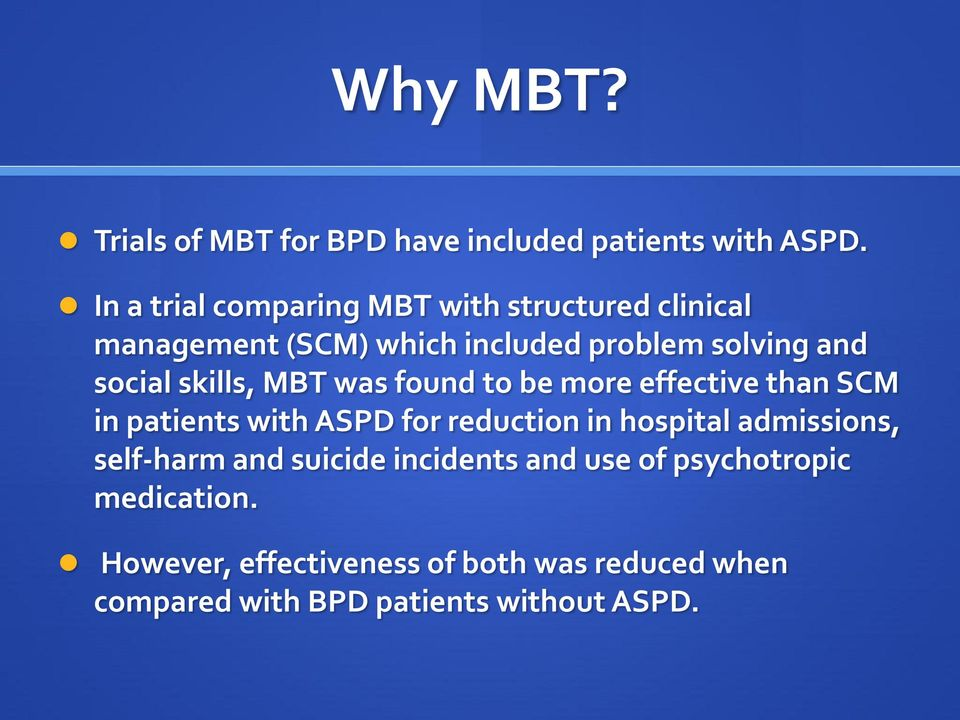 skills, MBT was found to be more effective than SCM in patients with ASPD for reduction in hospital