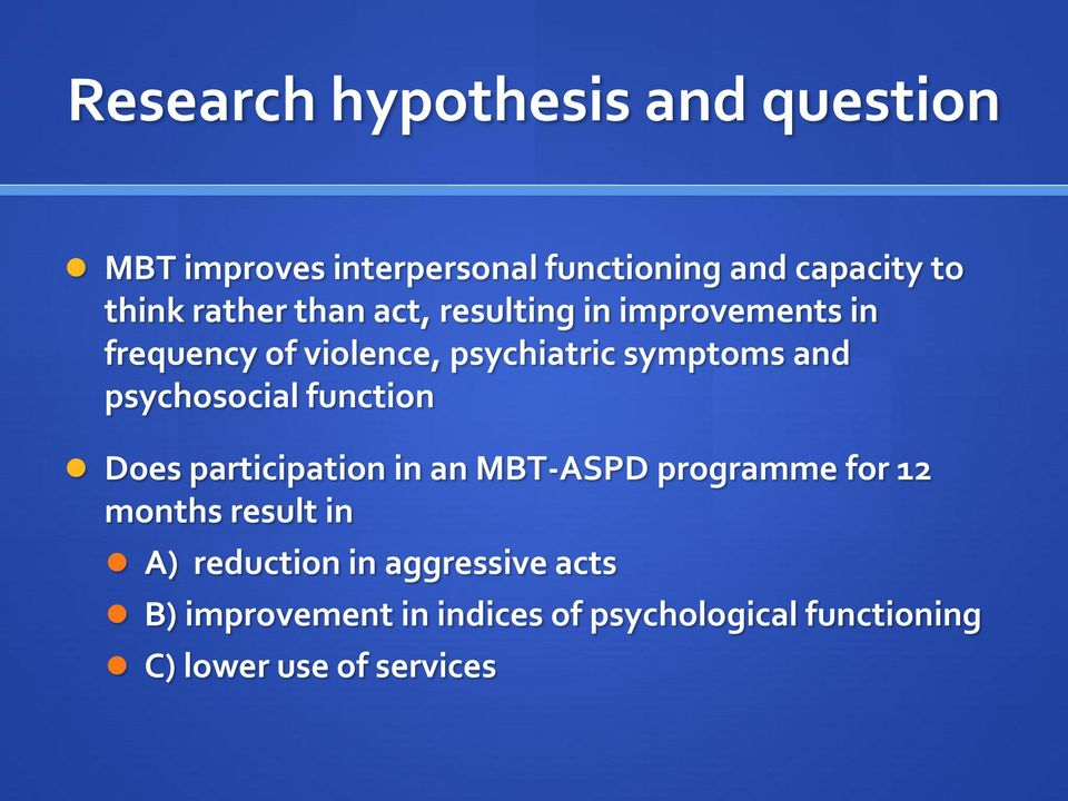 psychosocial function Does participation in an MBT-ASPD programme for 12 months result in A)