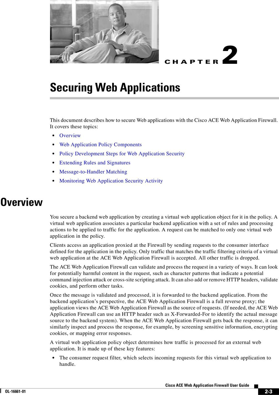 Application Security Activity Overview You secure a backend web application by creating a virtual web application object for it in the policy.