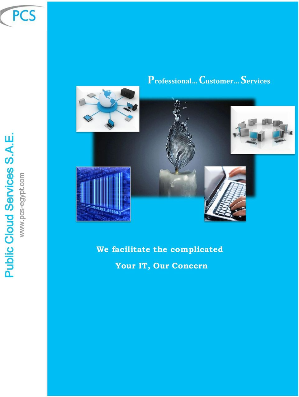 We facilitate the complicated Your IT, Our