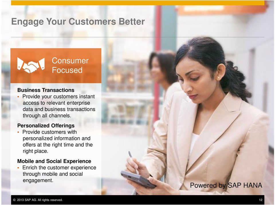 Personalized Offerings Provide customers with personalized information and offers at the right time and the