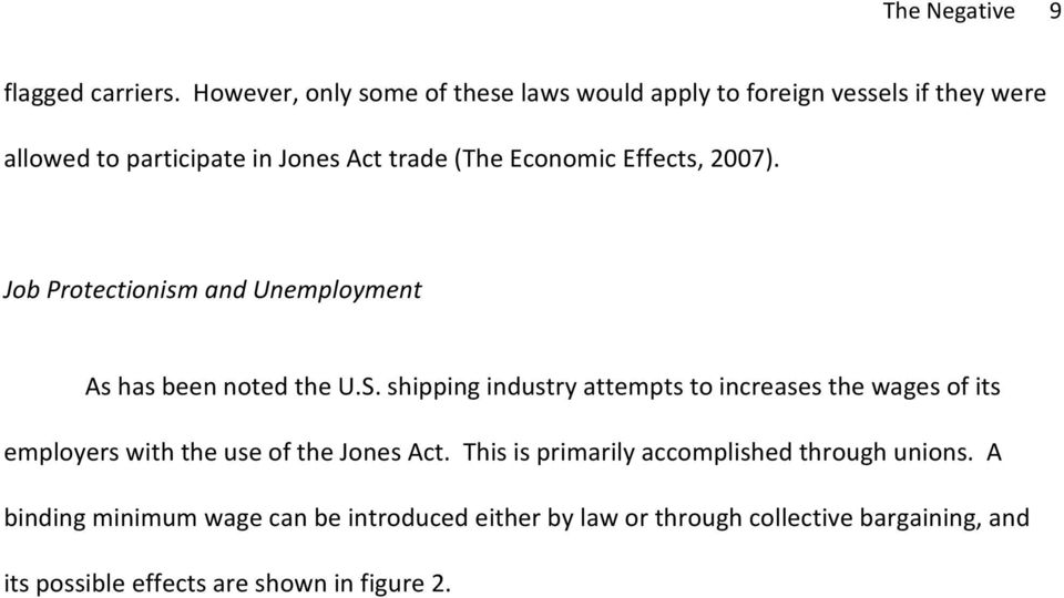 Economic Effects, 2007). Job Protectionism and Unemployment As has been noted the U.S.